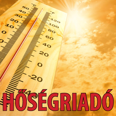 Hőségriadó, tűzgyújtási tilalom, szabadtéri tüzek